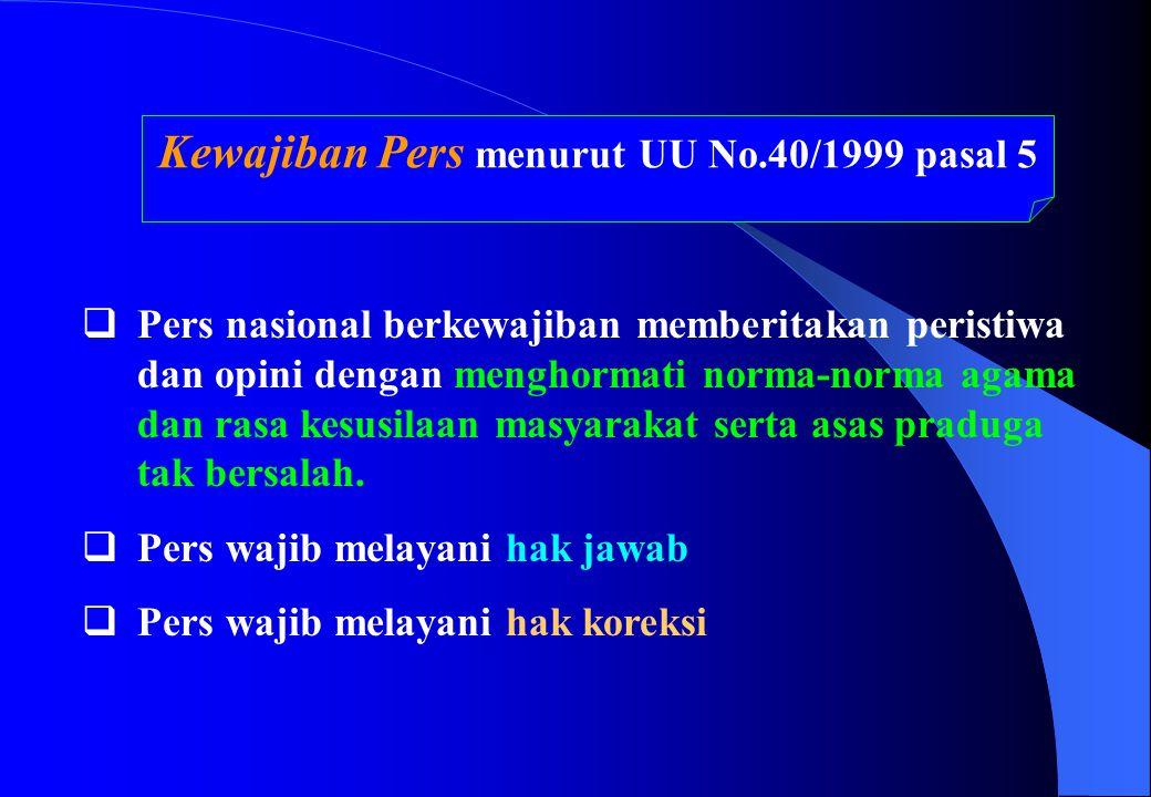 Kewajiban Pers menurut UU No.40/1999 pasal 5
