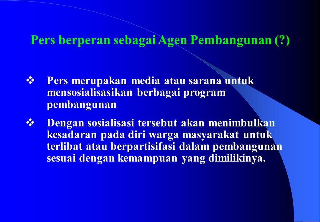 Pers berperan sebagai Agen Pembangunan ( )