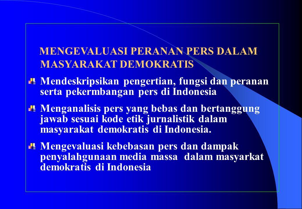MENGEVALUASI PERANAN PERS DALAM MASYARAKAT DEMOKRATIS
