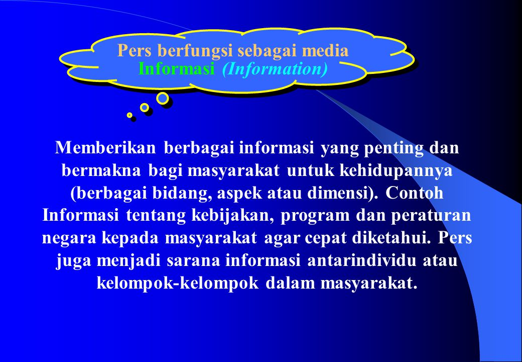 Pers berfungsi sebagai media Informasi (Information)