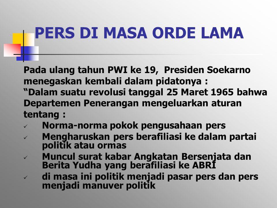 PERS DI MASA ORDE LAMA Pada ulang tahun PWI ke 19, Presiden Soekarno