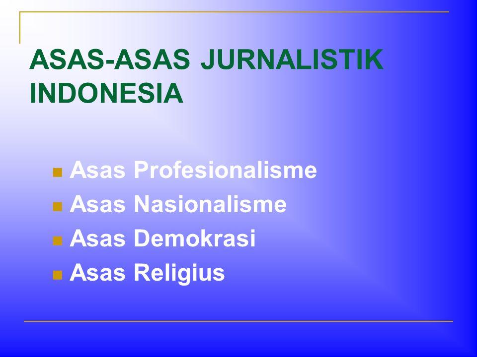 ASAS-ASAS JURNALISTIK INDONESIA