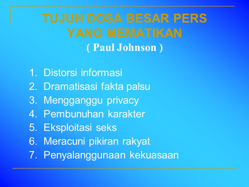 TUJUH DOSA BESAR PERS YANG MEMATIKAN ( Paul Johnson )