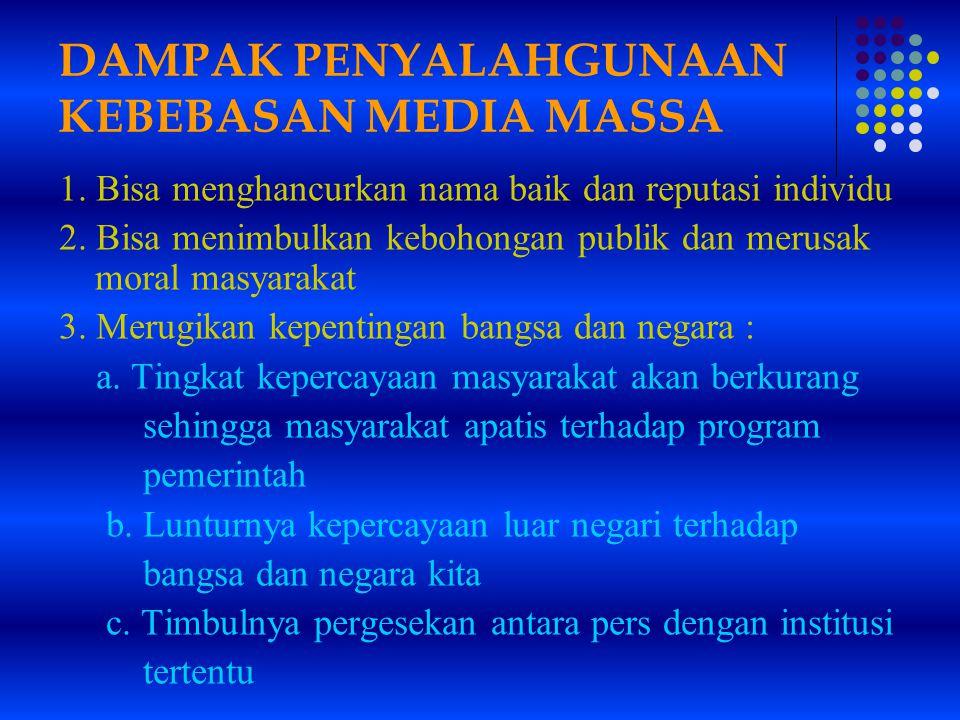 DAMPAK PENYALAHGUNAAN KEBEBASAN MEDIA MASSA