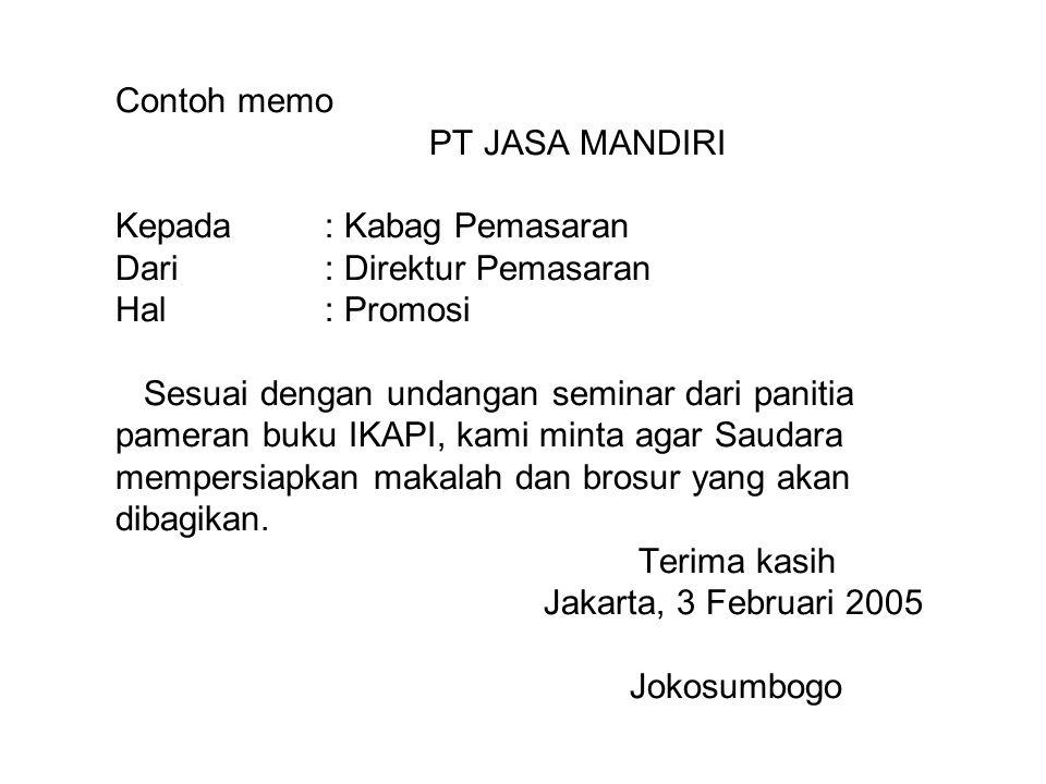 Contoh memo. PT JASA MANDIRI Kepada. : Kabag Pemasaran Dari