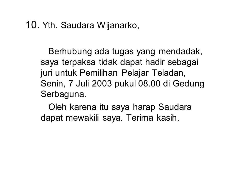 10. Yth. Saudara Wijanarko,
