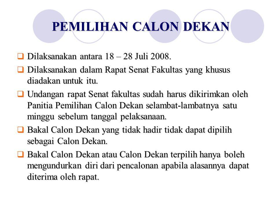 PEMILIHAN CALON DEKAN Dilaksanakan antara 18 – 28 Juli 2008.