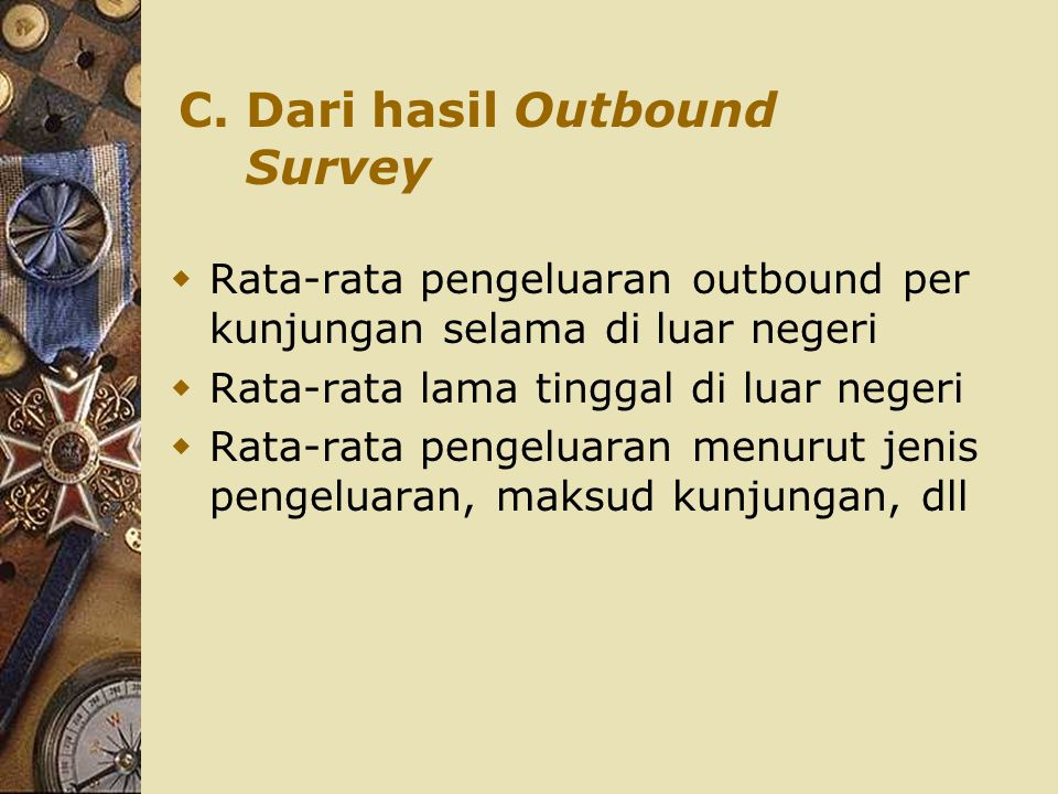 C. Dari hasil Outbound Survey