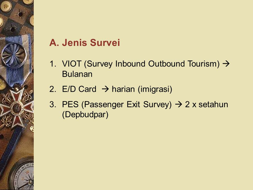 A. Jenis Survei VIOT (Survey Inbound Outbound Tourism)  Bulanan