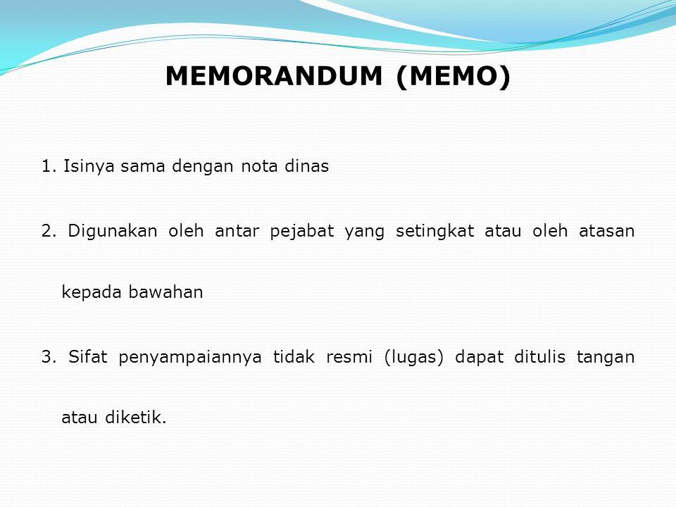 MEMORANDUM (MEMO) 1. Isinya sama dengan nota dinas