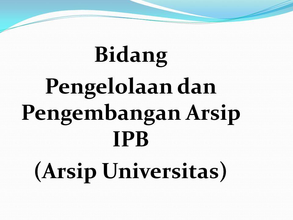 Bidang Pengelolaan dan Pengembangan Arsip IPB (Arsip Universitas)