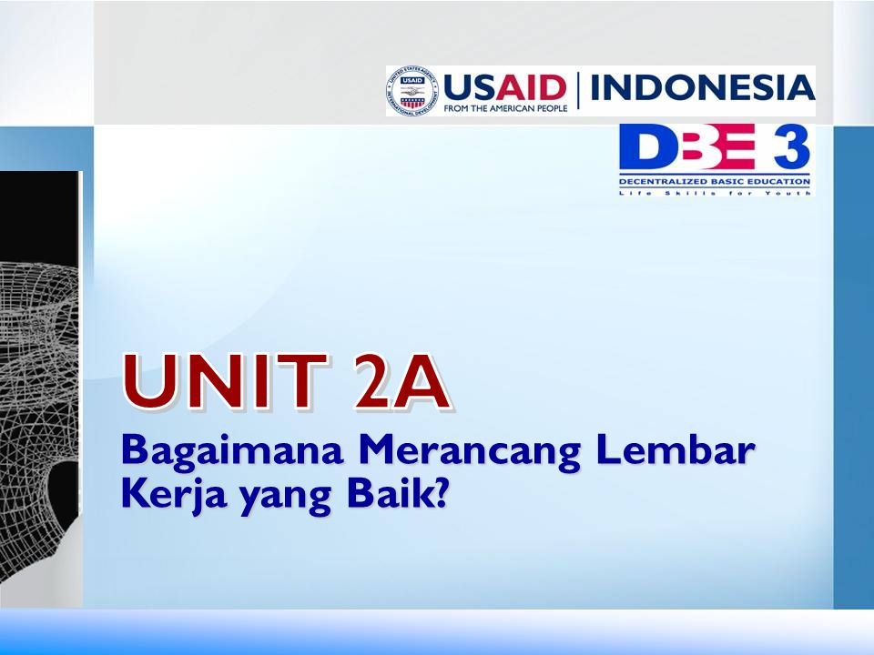 UNIT 2A Bagaimana Merancang Lembar Kerja yang Baik