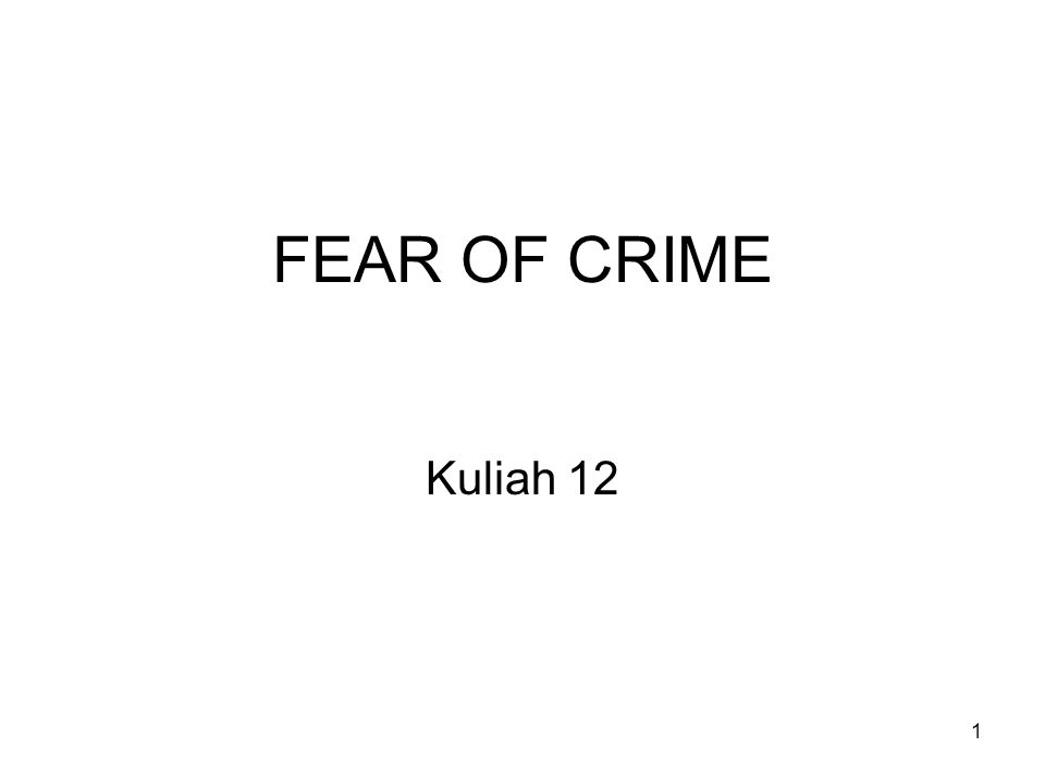 FEAR OF CRIME Kuliah 12