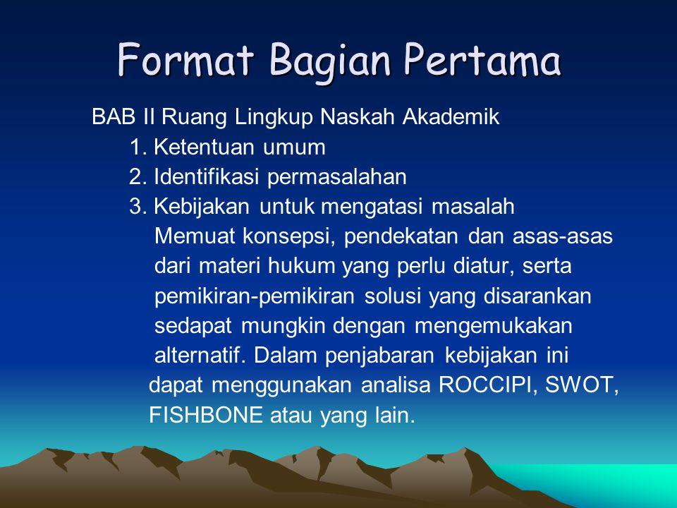 Format Bagian Pertama BAB II Ruang Lingkup Naskah Akademik