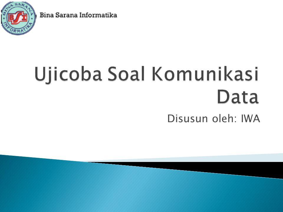 Ujicoba Soal Komunikasi Data