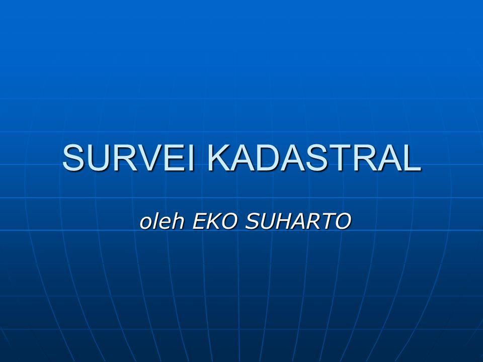 SURVEI KADASTRAL oleh EKO SUHARTO