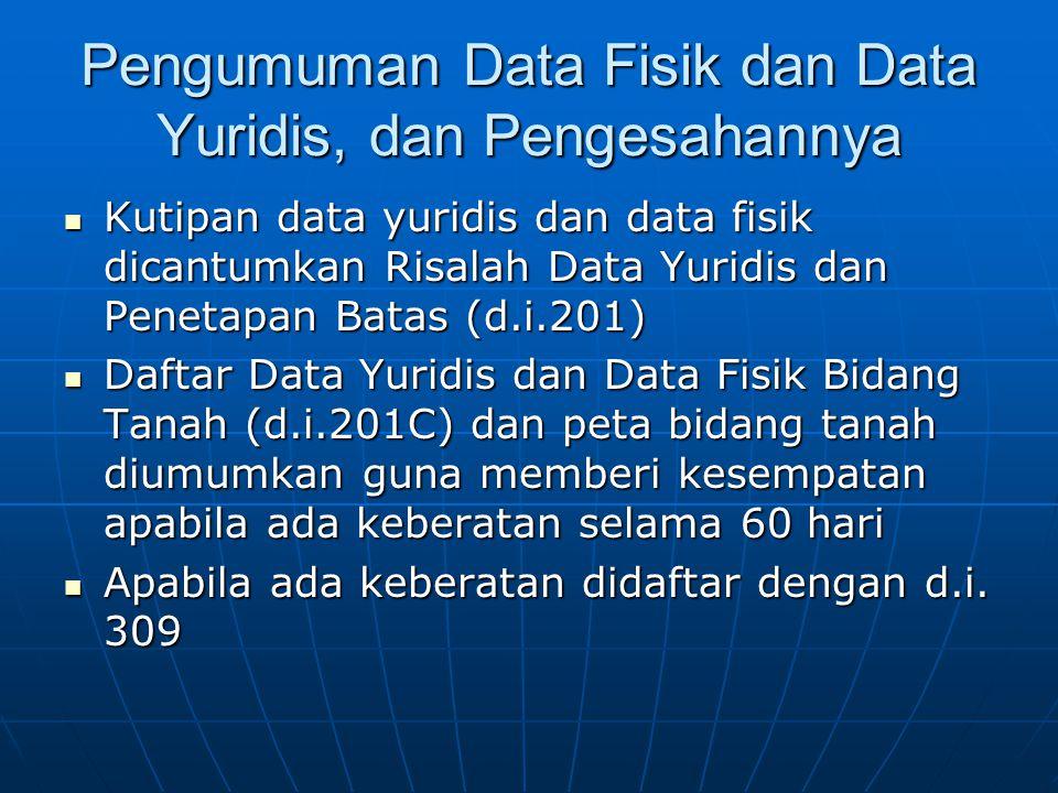 Pengumuman Data Fisik dan Data Yuridis, dan Pengesahannya