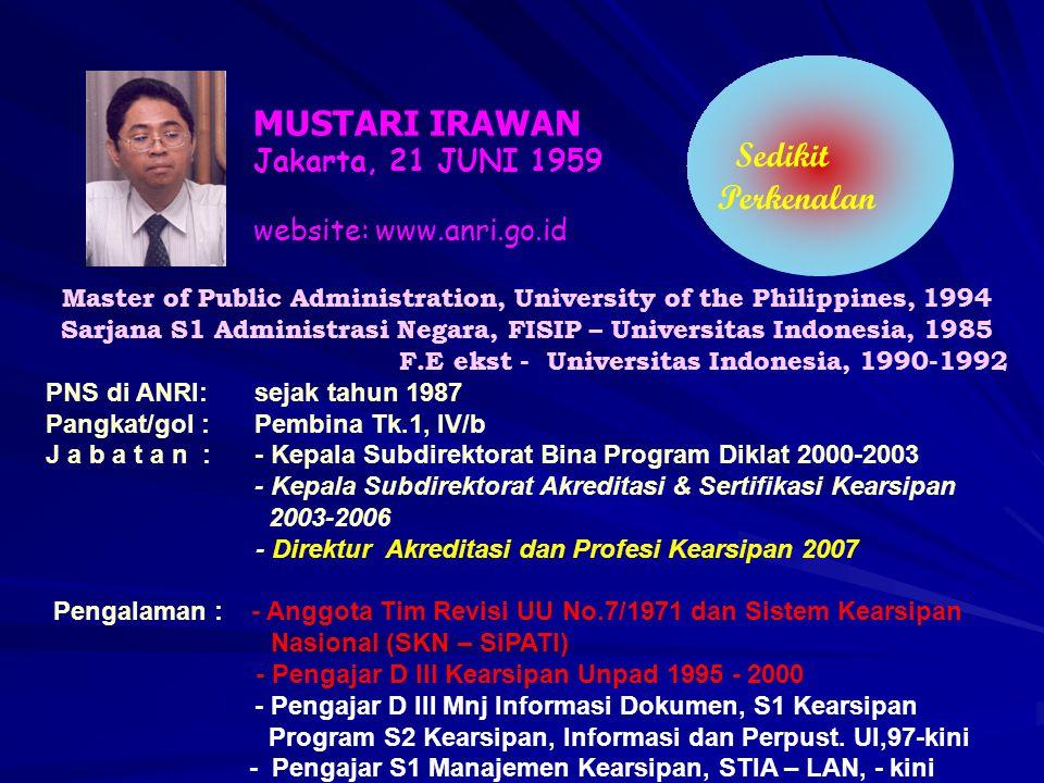 MUSTARI IRAWAN Sedikit Perkenalan Jakarta, 21 JUNI 1959
