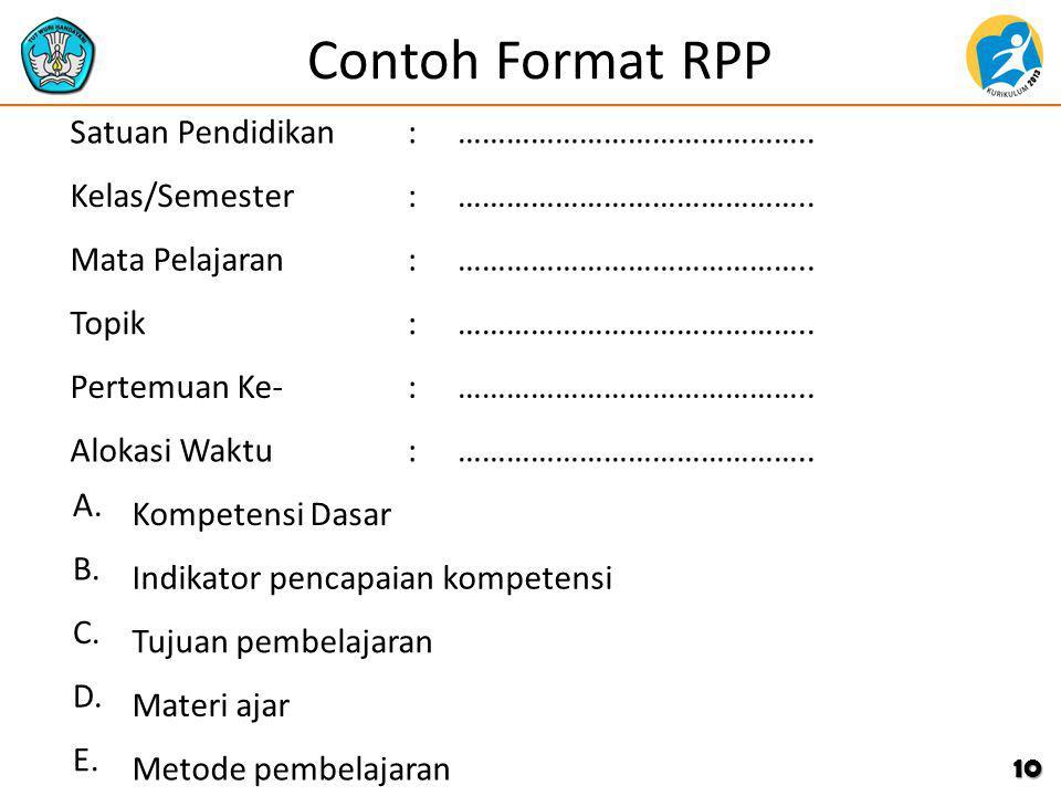 Contoh Format RPP Satuan Pendidikan : …………………………………….. Kelas/Semester