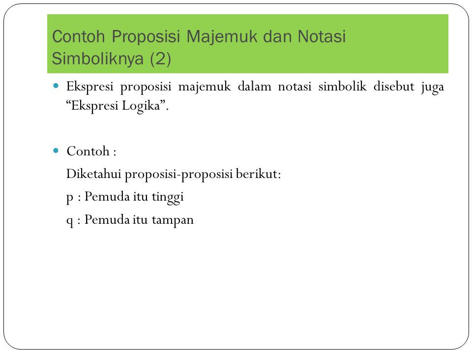 Contoh Proposisi Majemuk dan Notasi Simboliknya (2)