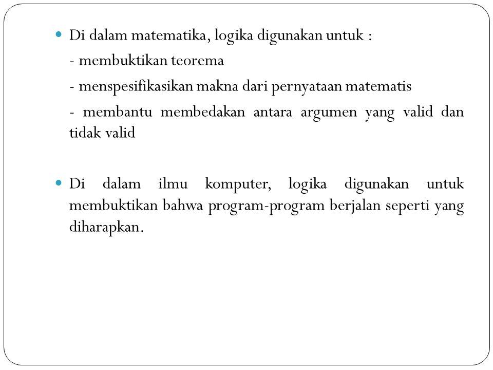 Di dalam matematika, logika digunakan untuk :