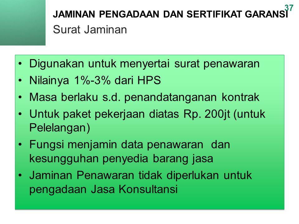 Digunakan untuk menyertai surat penawaran Nilainya 1%-3% dari HPS