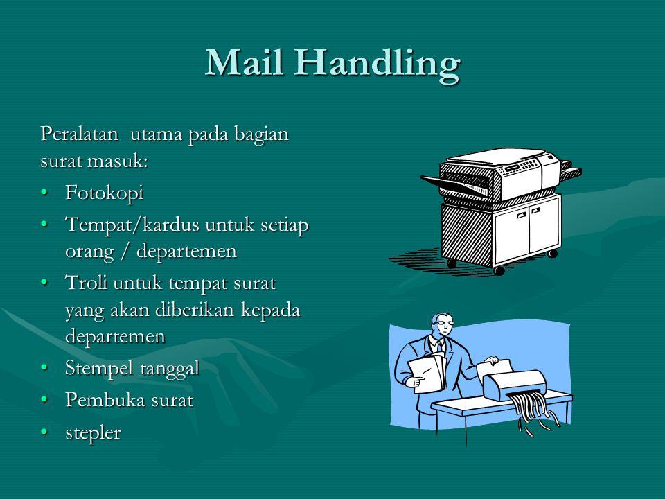 Mail Handling Peralatan utama pada bagian surat masuk: Fotokopi