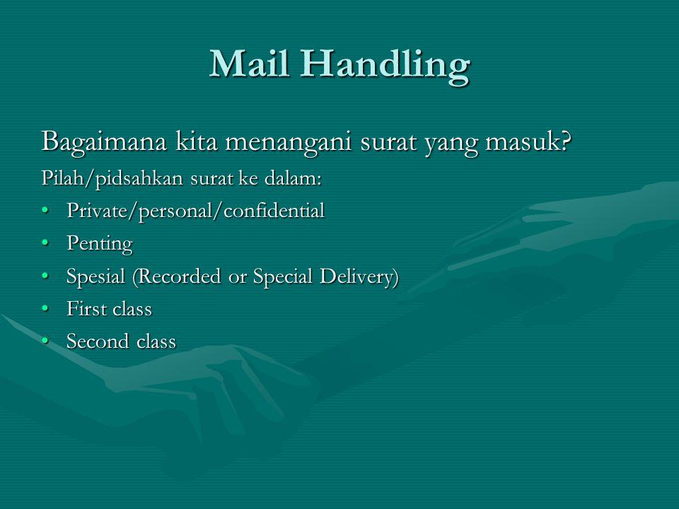Mail Handling Bagaimana kita menangani surat yang masuk