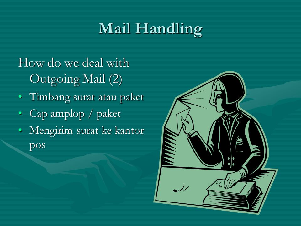 Mail Handling How do we deal with Outgoing Mail (2)