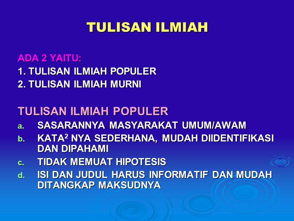 TULISAN ILMIAH TULISAN ILMIAH POPULER ADA 2 YAITU: