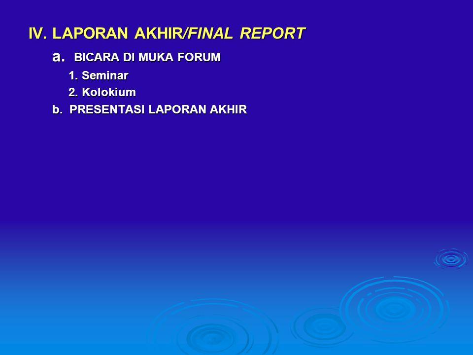 IV. LAPORAN AKHIR/FINAL REPORT a. BICARA DI MUKA FORUM