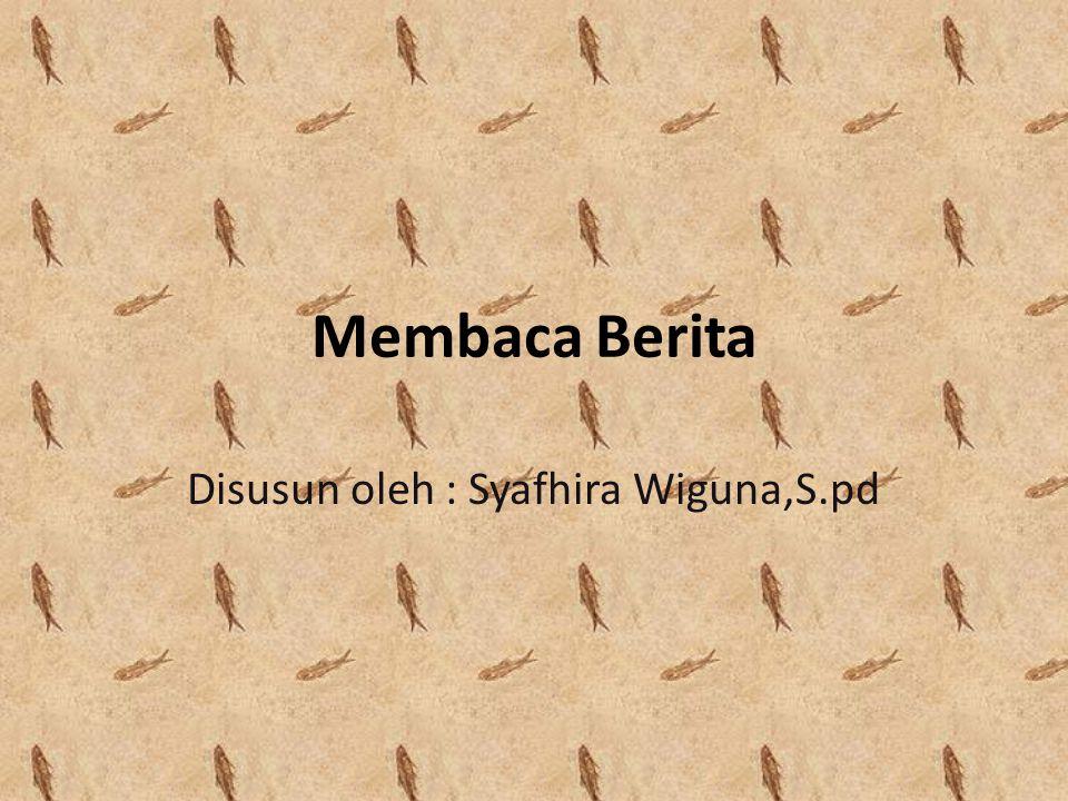 Disusun oleh : Syafhira Wiguna,S.pd