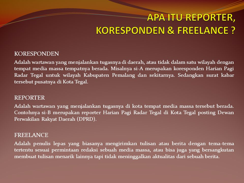 APA ITU REPORTER, KORESPONDEN & FREELANCE