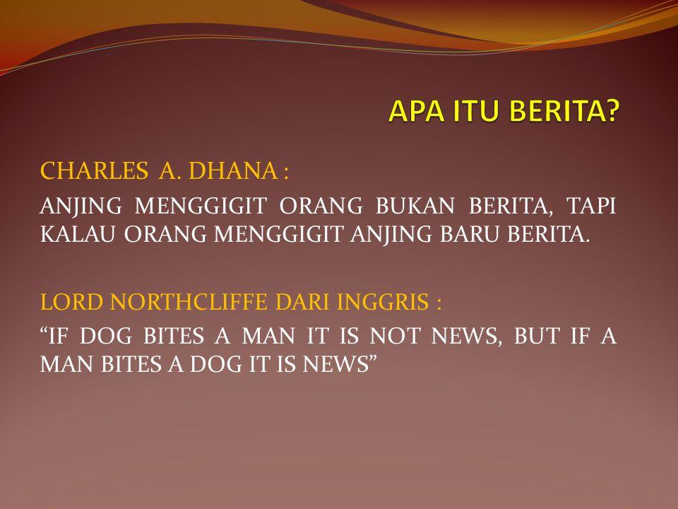 APA ITU BERITA CHARLES A. DHANA :