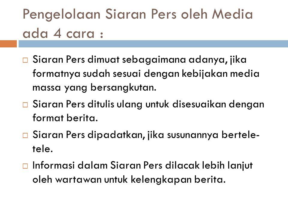 Pengelolaan Siaran Pers oleh Media ada 4 cara :