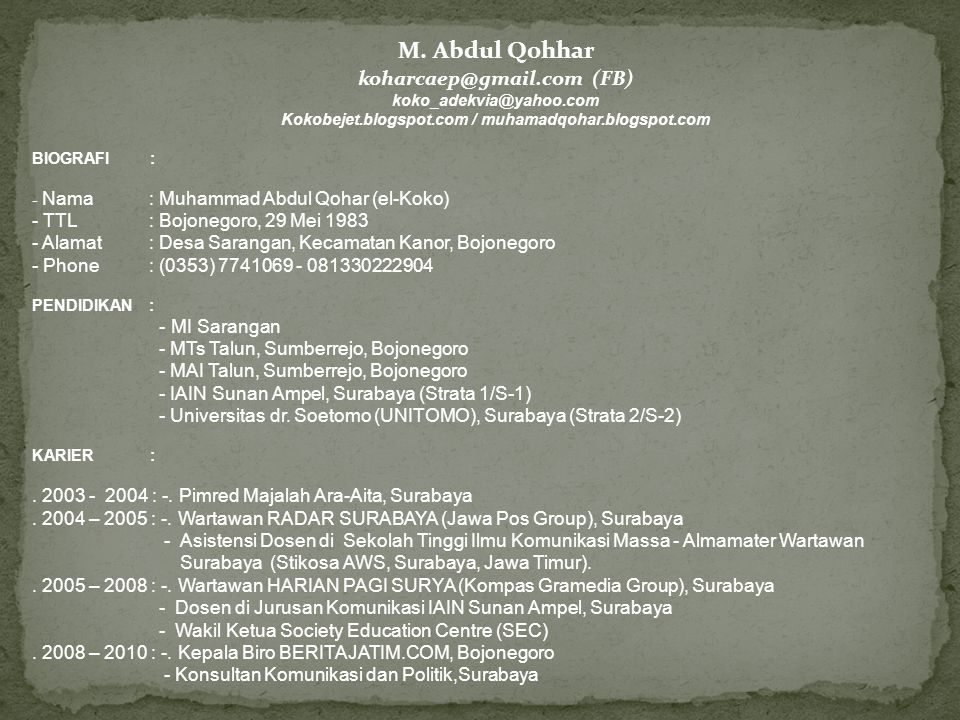 M. Abdul Qohhar koharcaep@gmail.com (FB) TTL : Bojonegoro, 29 Mei 1983