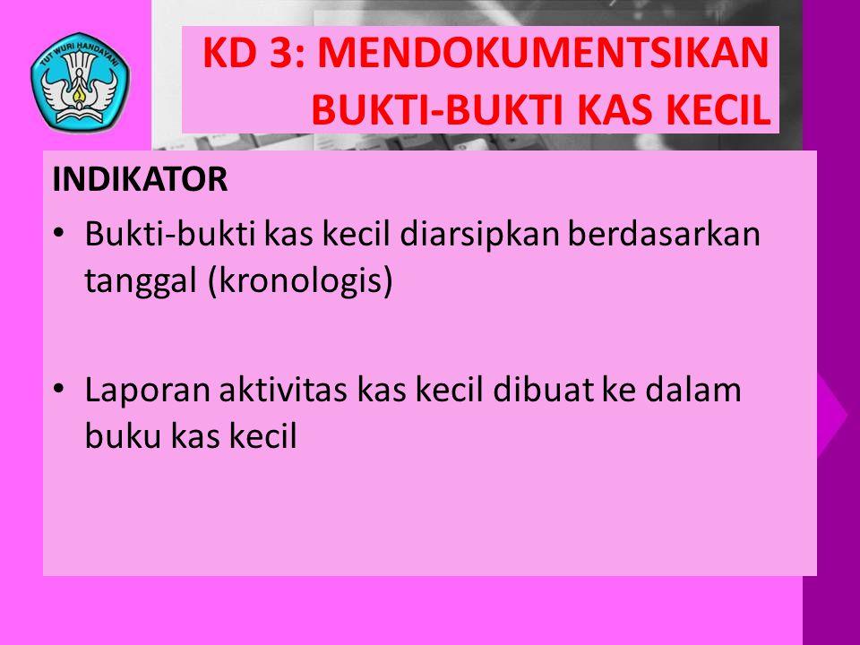 KD 3: MENDOKUMENTSIKAN BUKTI-BUKTI KAS KECIL