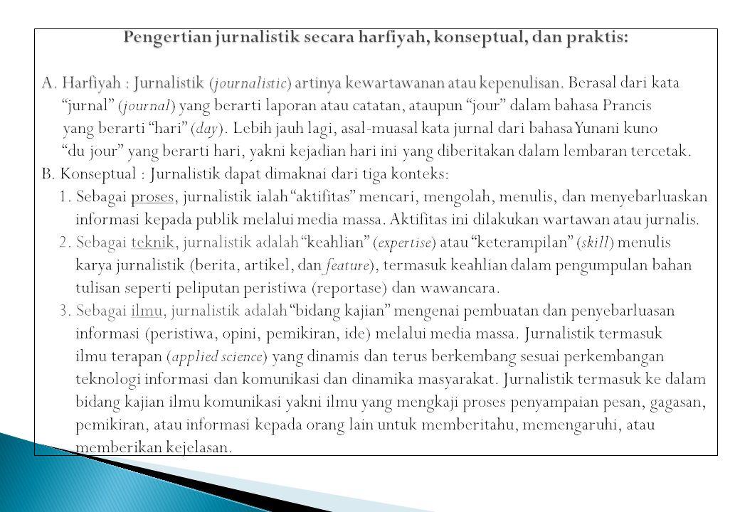 Pengertian jurnalistik secara harfiyah, konseptual, dan praktis: