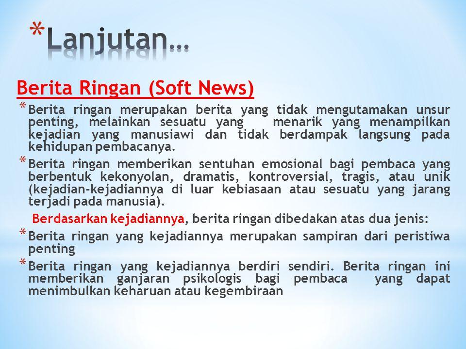Lanjutan… Berita Ringan (Soft News)