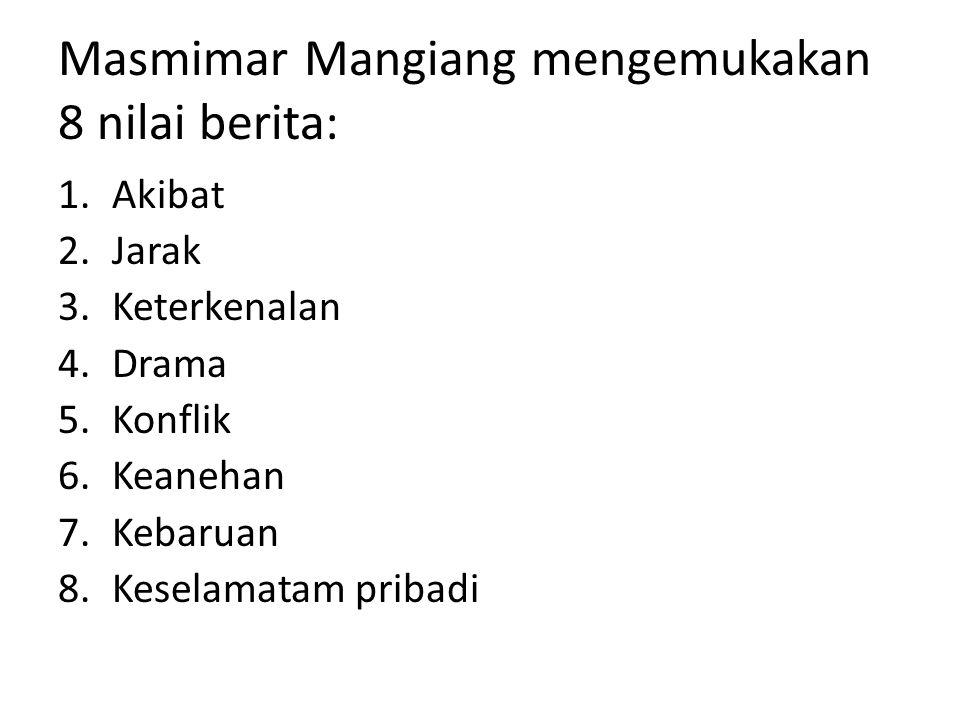 Masmimar Mangiang mengemukakan 8 nilai berita: