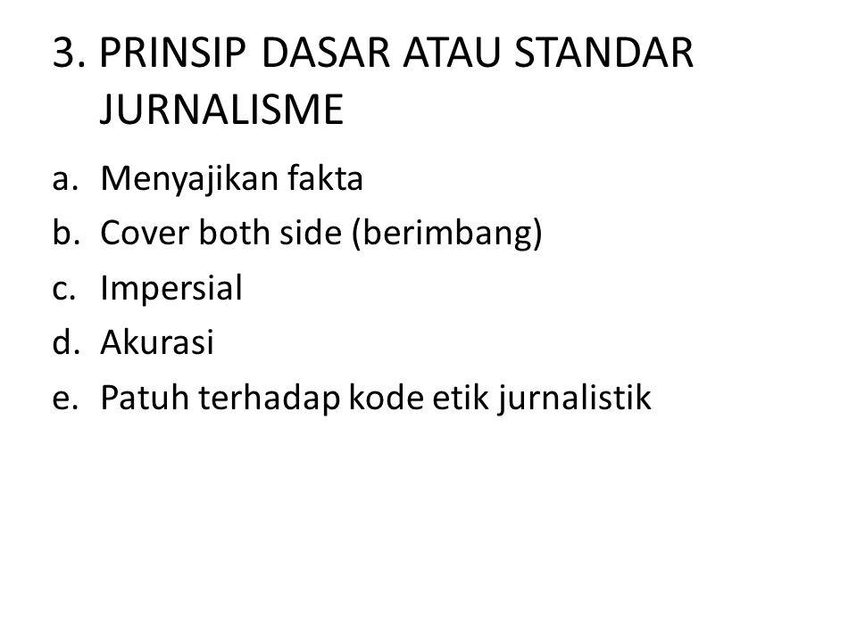 3. PRINSIP DASAR ATAU STANDAR JURNALISME