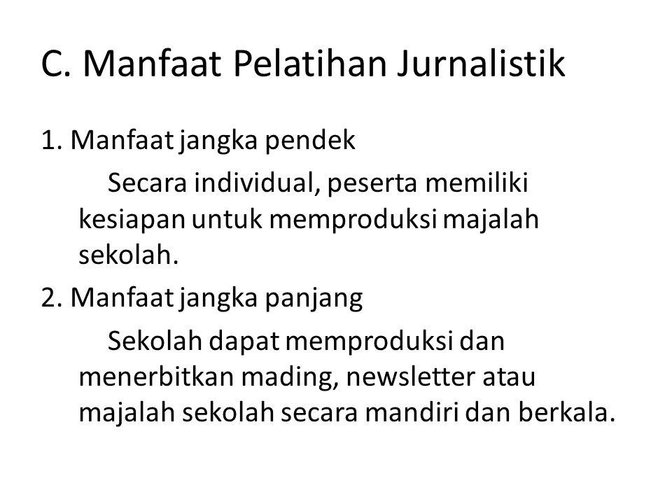 C. Manfaat Pelatihan Jurnalistik