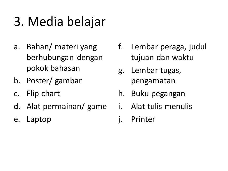 3. Media belajar Bahan/ materi yang berhubungan dengan pokok bahasan