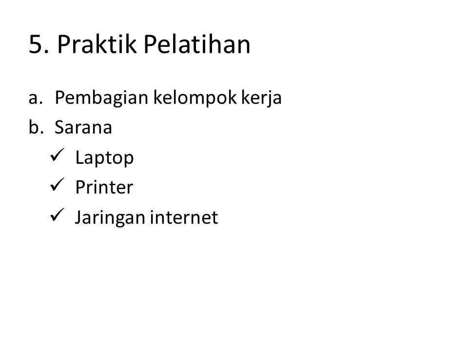 5. Praktik Pelatihan Pembagian kelompok kerja Sarana Laptop Printer