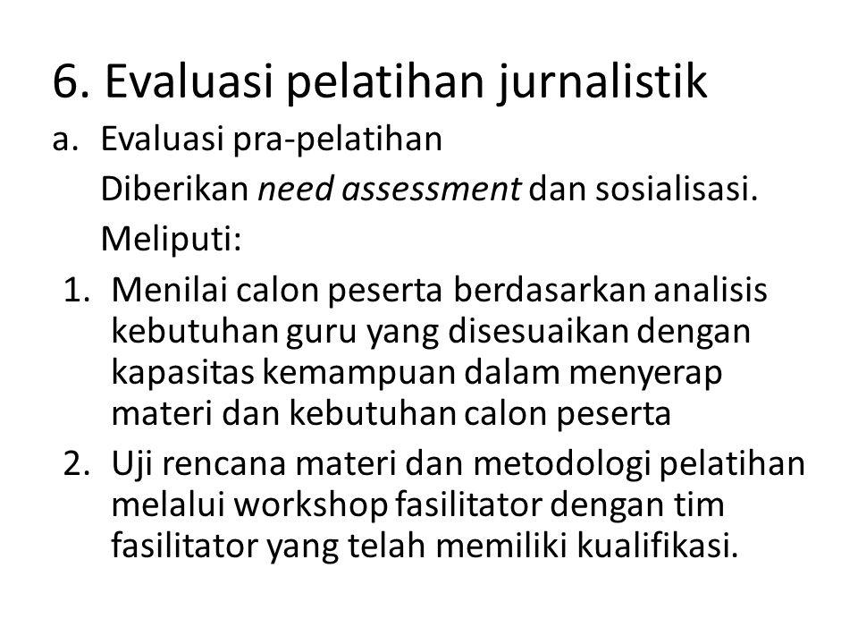 6. Evaluasi pelatihan jurnalistik