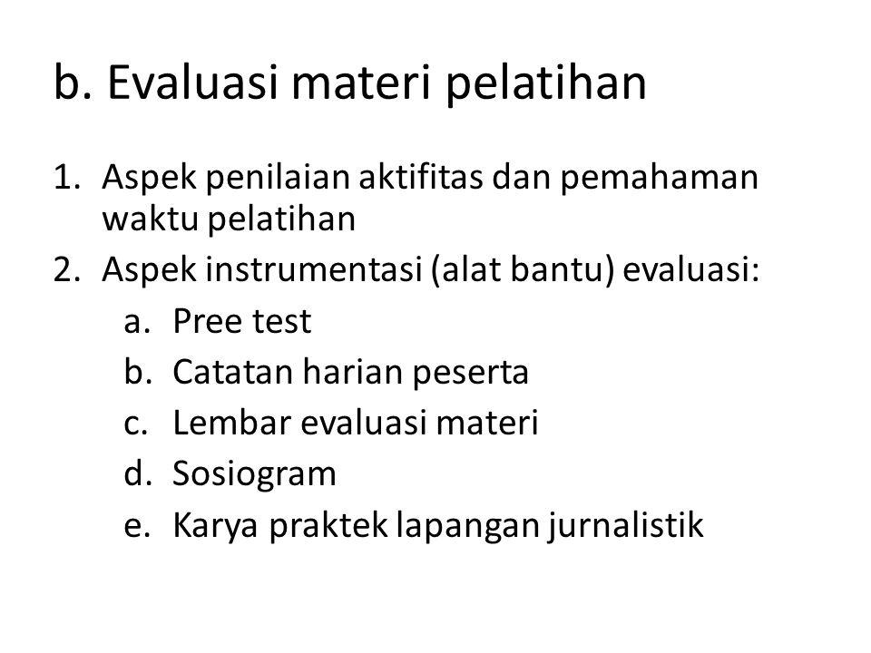 b. Evaluasi materi pelatihan