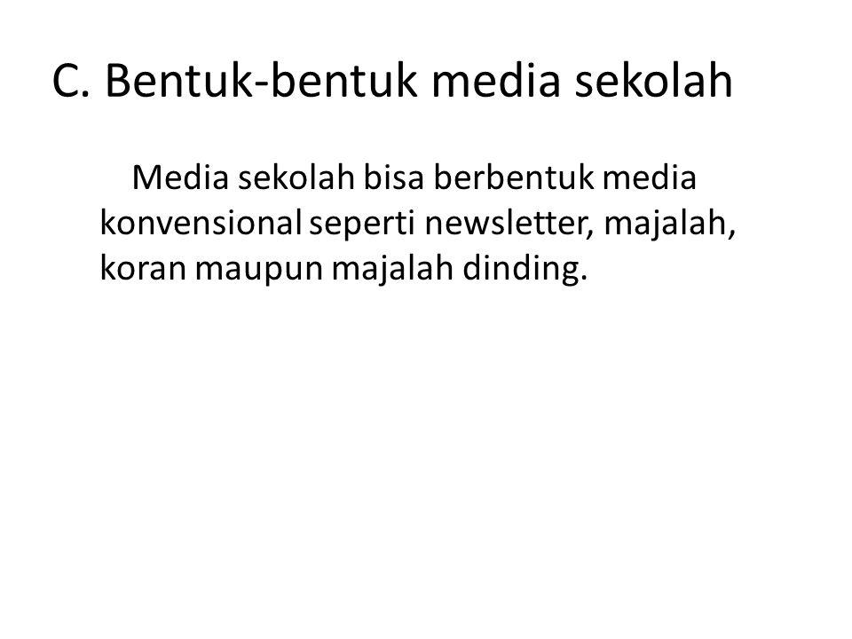 C. Bentuk-bentuk media sekolah