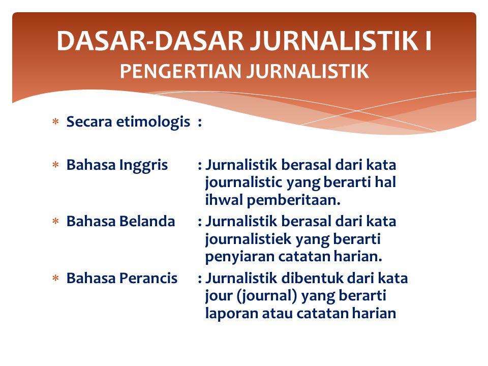 DASAR-DASAR JURNALISTIK I PENGERTIAN JURNALISTIK