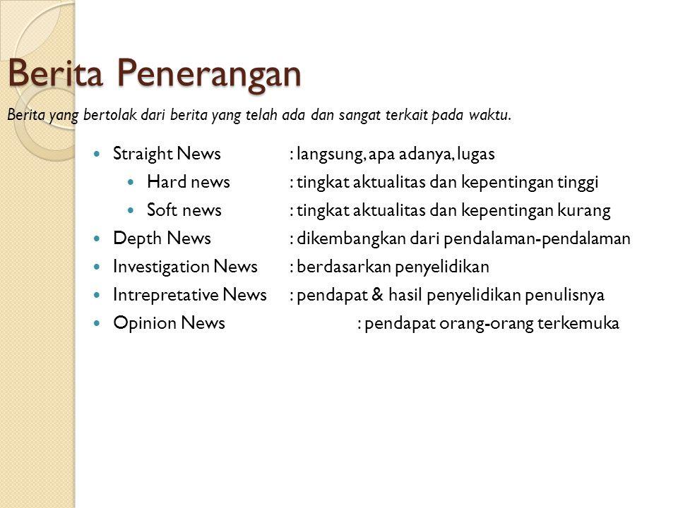 Berita Penerangan Straight News : langsung, apa adanya, lugas