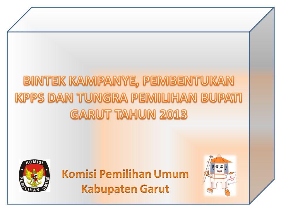 BINTEK KAMPANYE, PEMBENTUKAN KPPS DAN TUNGRA PEMILIHAN BUPATI GARUT TAHUN 2013